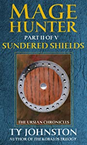 Mage Hunter: Episode 2: Sundered Shields (The Ursian Chronicles)