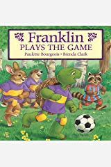 Franklin Plays the Game (Classic Franklin Stories Book 7) Kindle Edition
