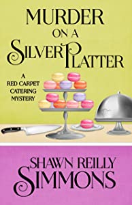 Murder on a Silver Platter (A Red Carpet Catering Mystery Book 1)