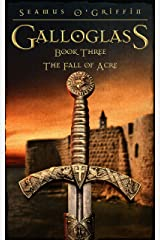 Gallowglass: Book Three: The Fall of Acre (Galloglass 3) Kindle Edition