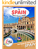The Spain Fact and Picture Book: Fun Facts for Kids About Spain