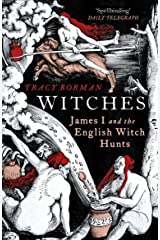 Witches: James I and the English Witch Hunts Paperback