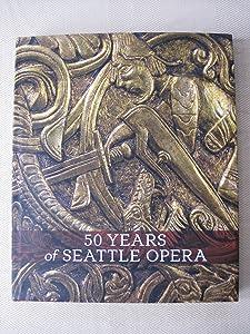 50 Years of Seattle Opera