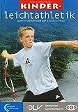 Kinderleichtathletik: Spielerisch und motivierend üben in Schule und Verein (Mediathek Leichtathletik)