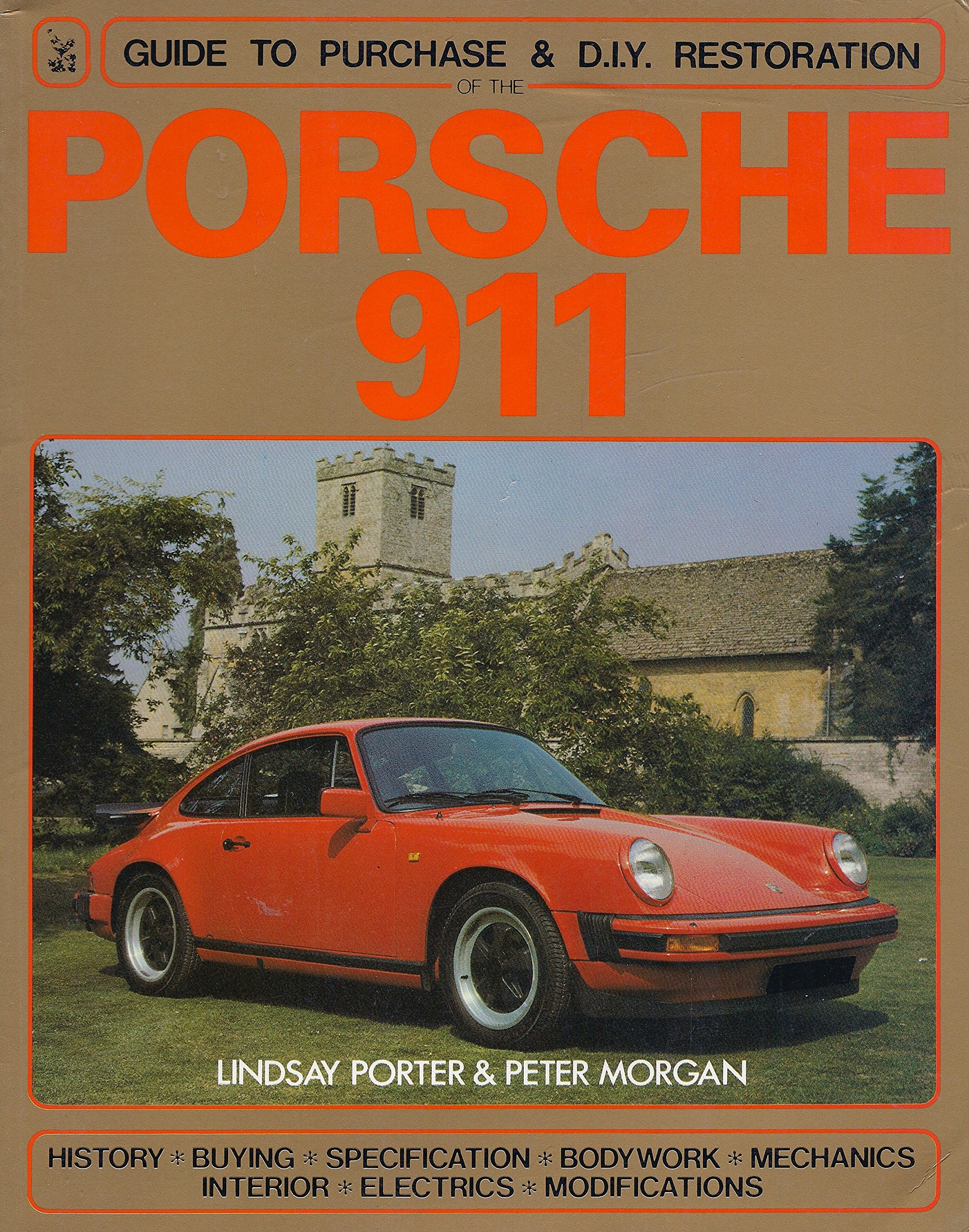 Porsche 911: Guide to Purchase and D.I.Y. Restoration (Foulis Motoring  Book): Lindsay Porter, Peter Morgan: 9780854296842: Amazon.com: Books