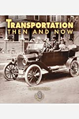 Transportation Then and Now (First Step Nonfiction — Then and Now) Kindle Edition