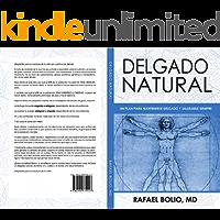 DELGADO NATURAL: Un plan para mantenerse delgado y saludable siempre