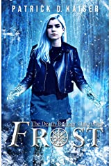 Frost: A Verse Thriller (The Death-Bringer Chronicles Book 1) Kindle Edition