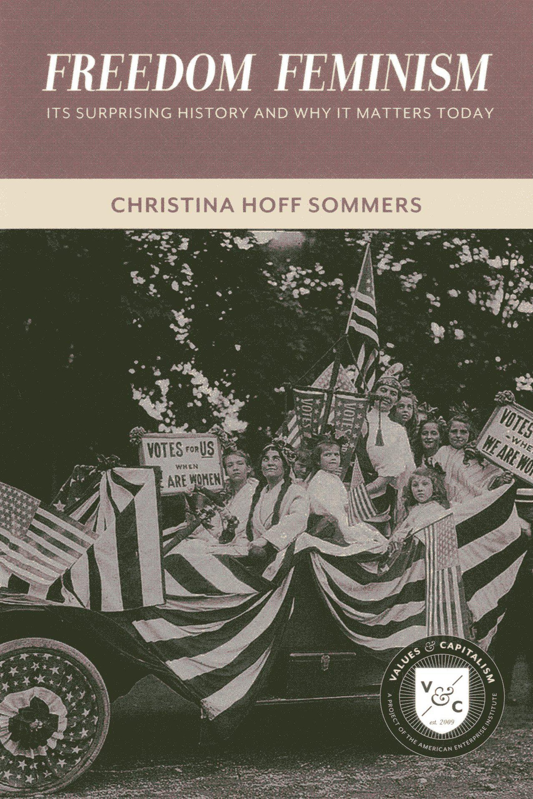 Download Freedom Feminism: Its Surprising History and Why It Matters Today (Values and Capitalism) PDF
