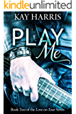 Play Me (Love on Tour Book 2)