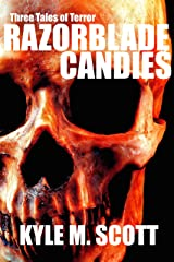 Razorblade Candies: Three Tales of Terror Kindle Edition