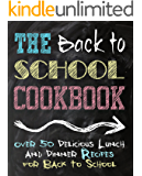 The Back to School Cookbook: Over 50 Delicious Lunch and Dinner Recipes for Back to School (2nd Edition)