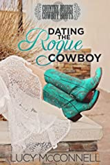Dating the Rogue Cowboy: A Lime Peak Ranch Family Drama (Country Brides & Cowboy Boots) Kindle Edition