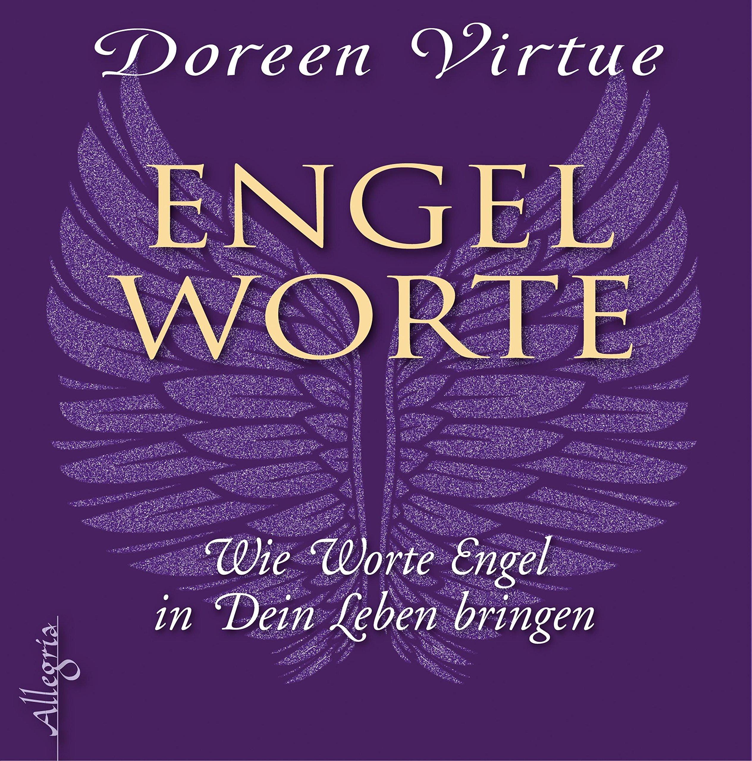 Engel-Worte: Wie Worte Engel in Dein Leben bringen