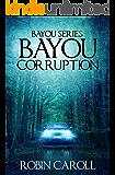 Bayou Corruption (Bayou Series Book 2)