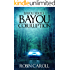 Bayou Corruption (Bayou Series Book 2)