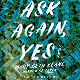 Ask Again, Yes: A Novel