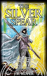 The Silver Spear (The Morus Chronicles Book 4)