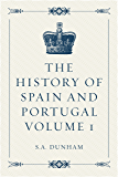 The History of Spain and Portugal Volume 1 (English Edition)