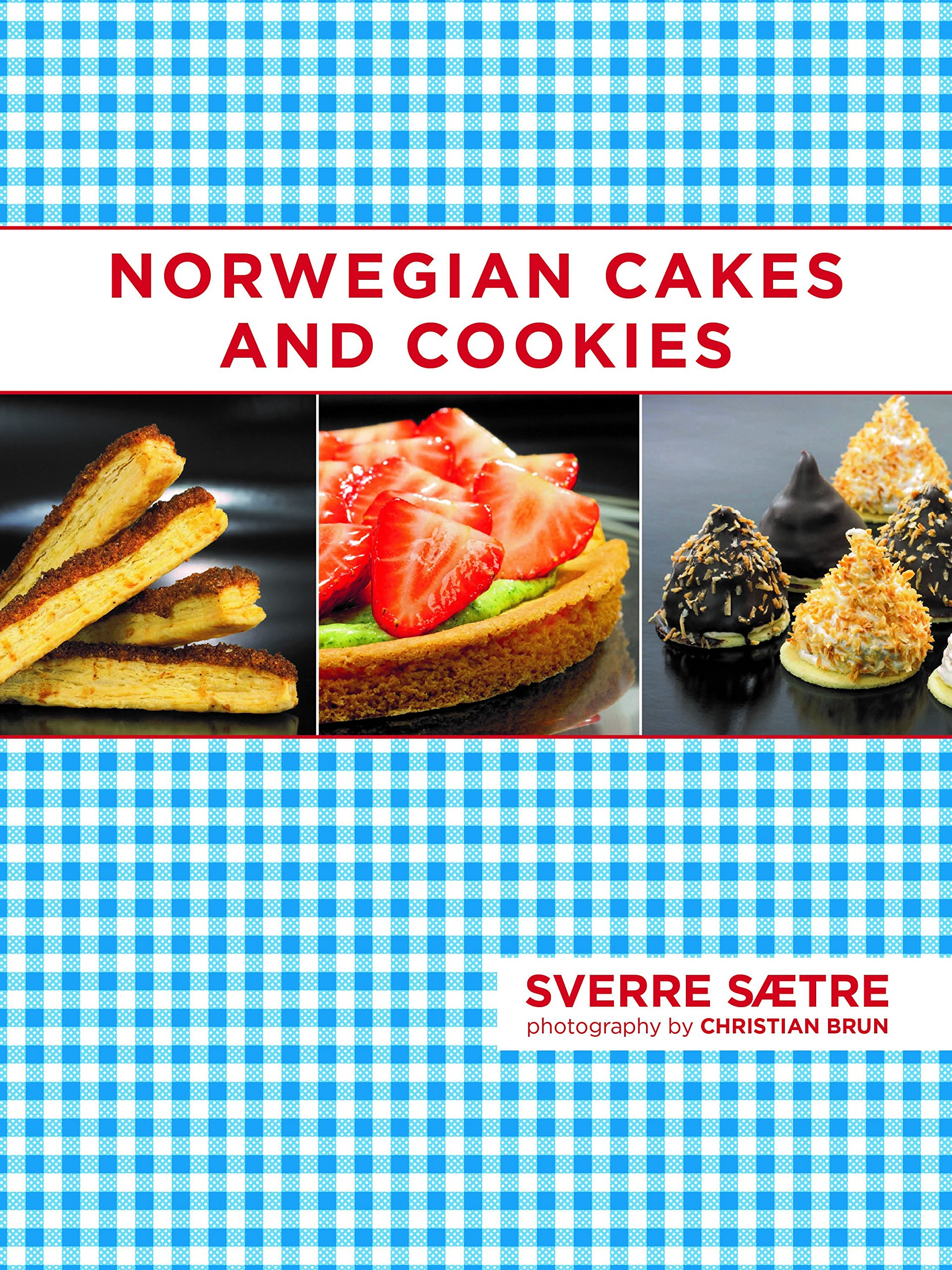 Norwegian Cakes And Cookies: Scandinavian Sweets Made Simple: Sverre  Saetre, Christian Brun: 9781510722033: Amazon: Books