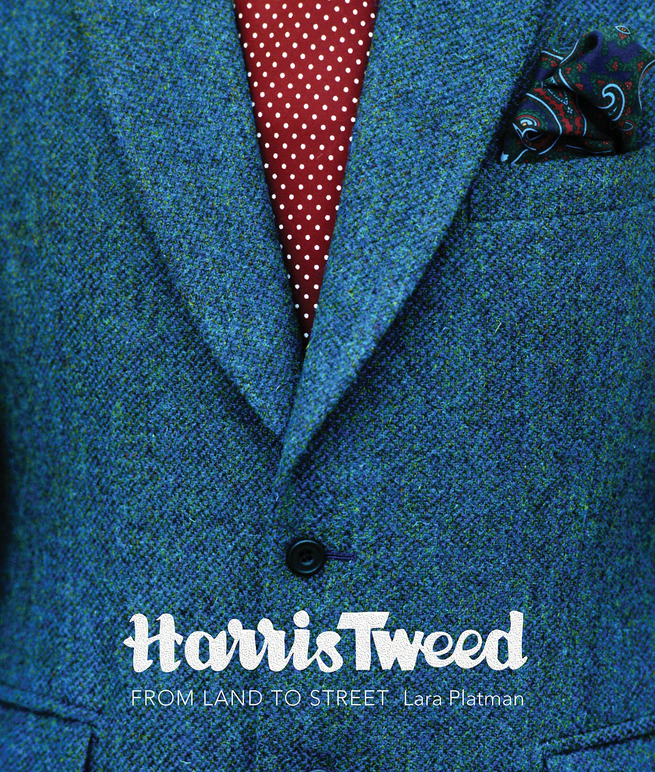 Download Harris Tweed: From Land to Street pdf epub