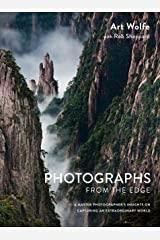Photographs from the Edge: A Master Photographer's Insights on Capturing an Extraordinary World Hardcover