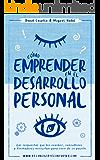 Cómo emprender en el desarrollo personal: Las respuestas que los coaches, consultores y formadores necesitan para vivir de su pasión