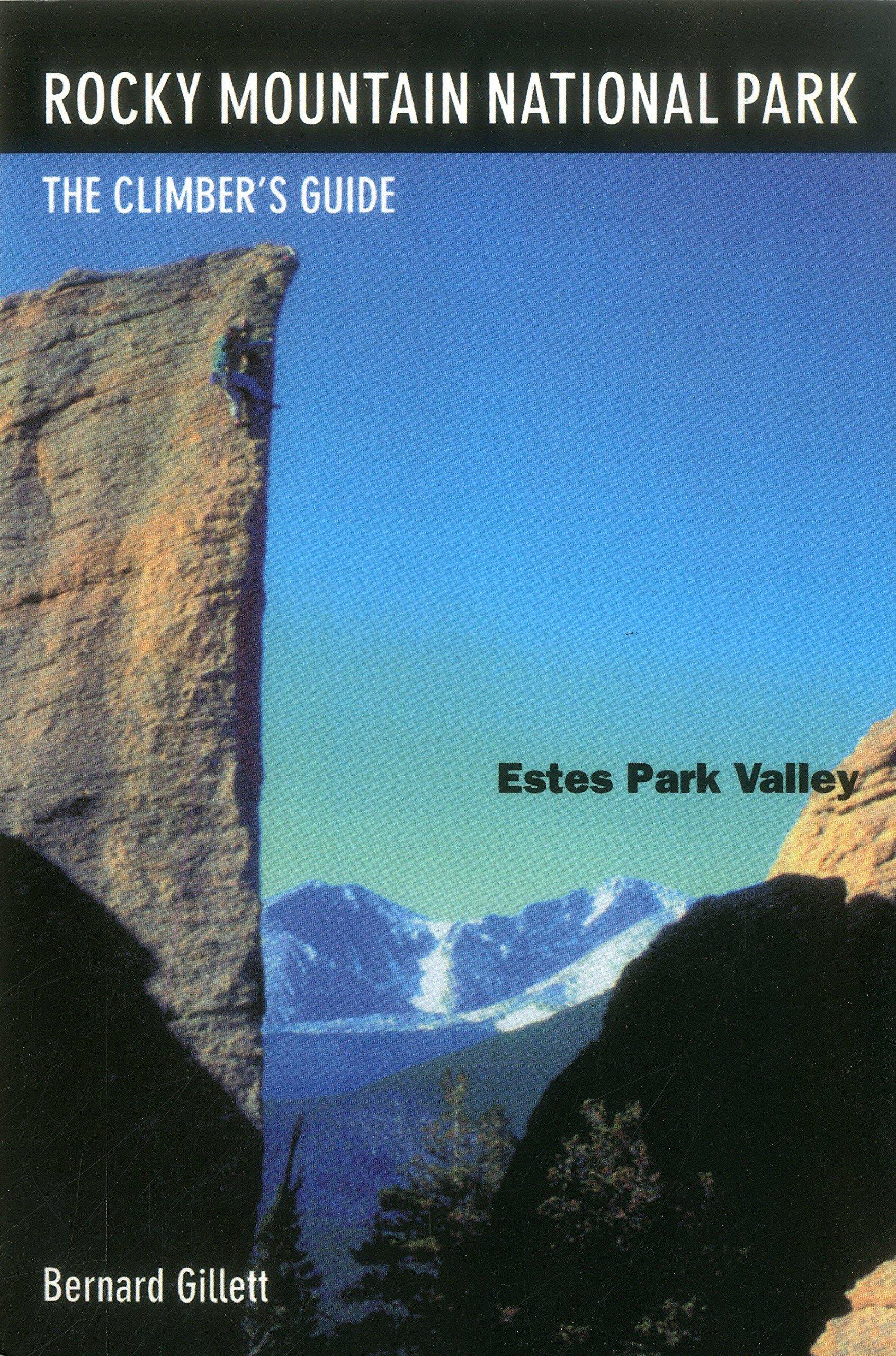 Rocky Mountain National Park Estes Valley The ClimberS Guide Bernard Gillett 9780964369849 Amazon Books