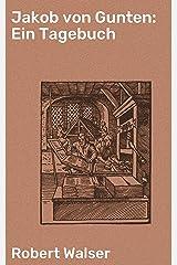 Jakob von Gunten: Ein Tagebuch (German Edition) Kindle Edition