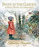 Snow in The Garden. a First Book Of Christmas
