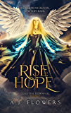 Rise to Hope: Book 2 (Celestial Downfall)