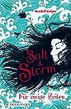 Salt & Storm. Für ewige Zeiten von Kendall Kulper (21. August 2014) Gebundene Ausgabe