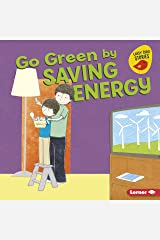 Go Green by Saving Energy (Go Green (Early Bird Stories ™)) Kindle Edition