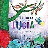 La luz de Lucía (Lucy's Light) (Spanish Edition)
