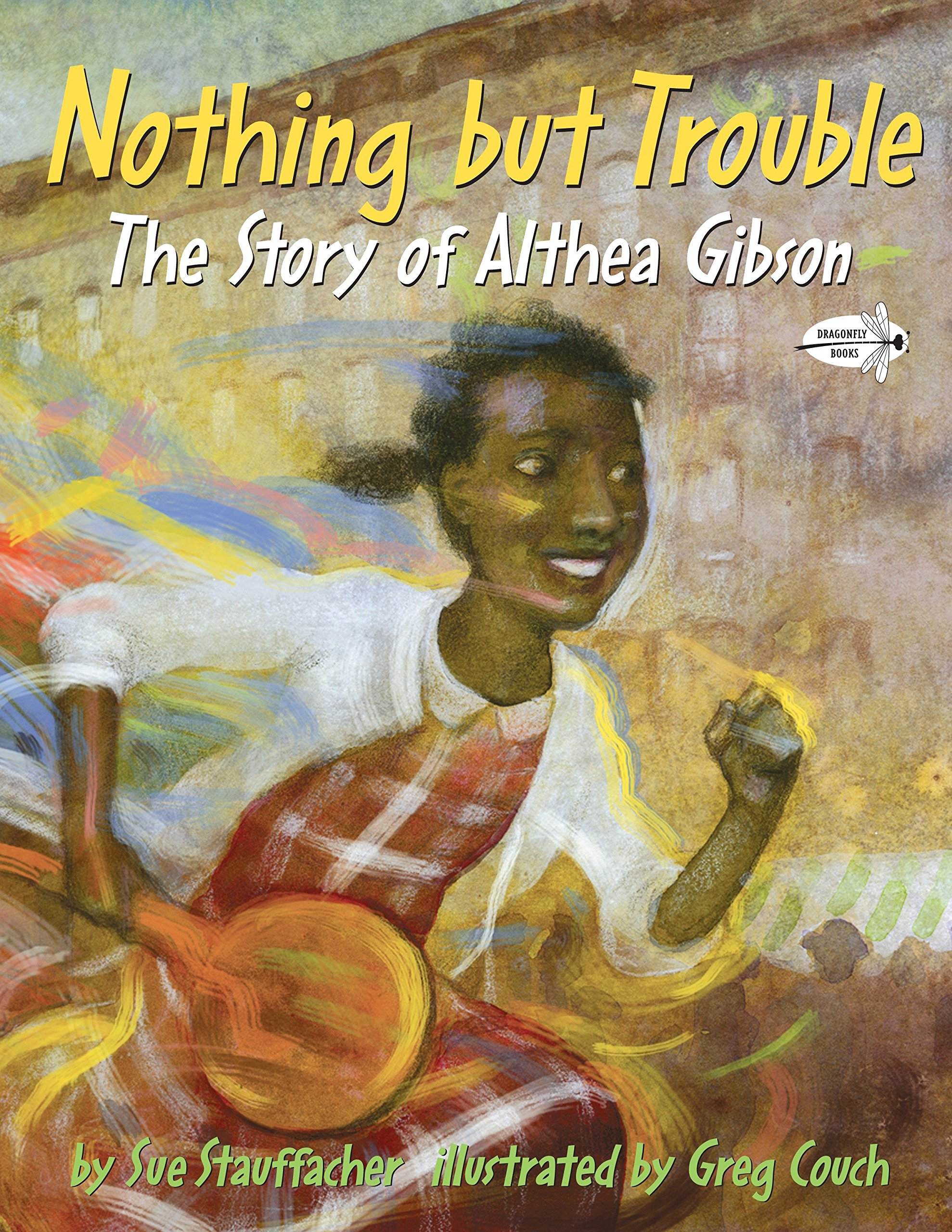 Nothing but Trouble: The Story of Althea Gibson
