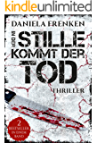 In der Stille kommt der Tod: Thriller-Sammelband (German Edition)
