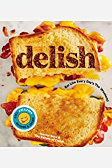 Delish: Eat Like Every Day's the Weekend Kindle Edition