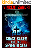 Chase Baker and the Seventh Seal: A Chase Baker Action and Adventure Suspense Thriller (Series Book Book 9) (English Edition)