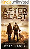 After the Blast (Into the Dark Post-Apocalyptic EMP Thriller Book 3)