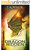 Dragon-Ridden (Dragon Ridden Chronicles Book 1)
