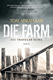 Die Farm: postapokalyptischer Roman (Traveler 1) (German Edition)