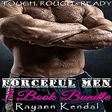 Forceful Men 3 Book Bundle, Volume 2: BDSM Prey Fantasy Spanking Historical & More