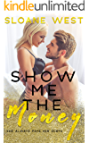 Show Me the Money: An Enemies-to-Lovers Romance (Money Hungry Book 2)