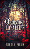 Changing Loyalties (Shadows of Melbourne Book 1)