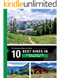 The 10 Best Hikes in Grand Teton National Park: The Greatest Hikes on Earth Series