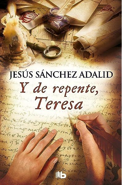 Y de repente, Teresa (Ficción): Amazon.es: Sánchez Adalid, Jesús: Libros