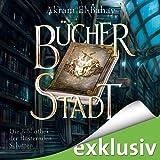 Bücherstadt (Die Bibliothek der flüsternden Schatten 1)