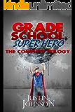 Books for Kids: Grade School Super Hero-The Complete Trilogy: Kids Books, Children's Books, Kids Stories, Kids Fantasy Books, Kids Mystery Books, Series Books For Kids Ages 4-6, 6-8, 9-12