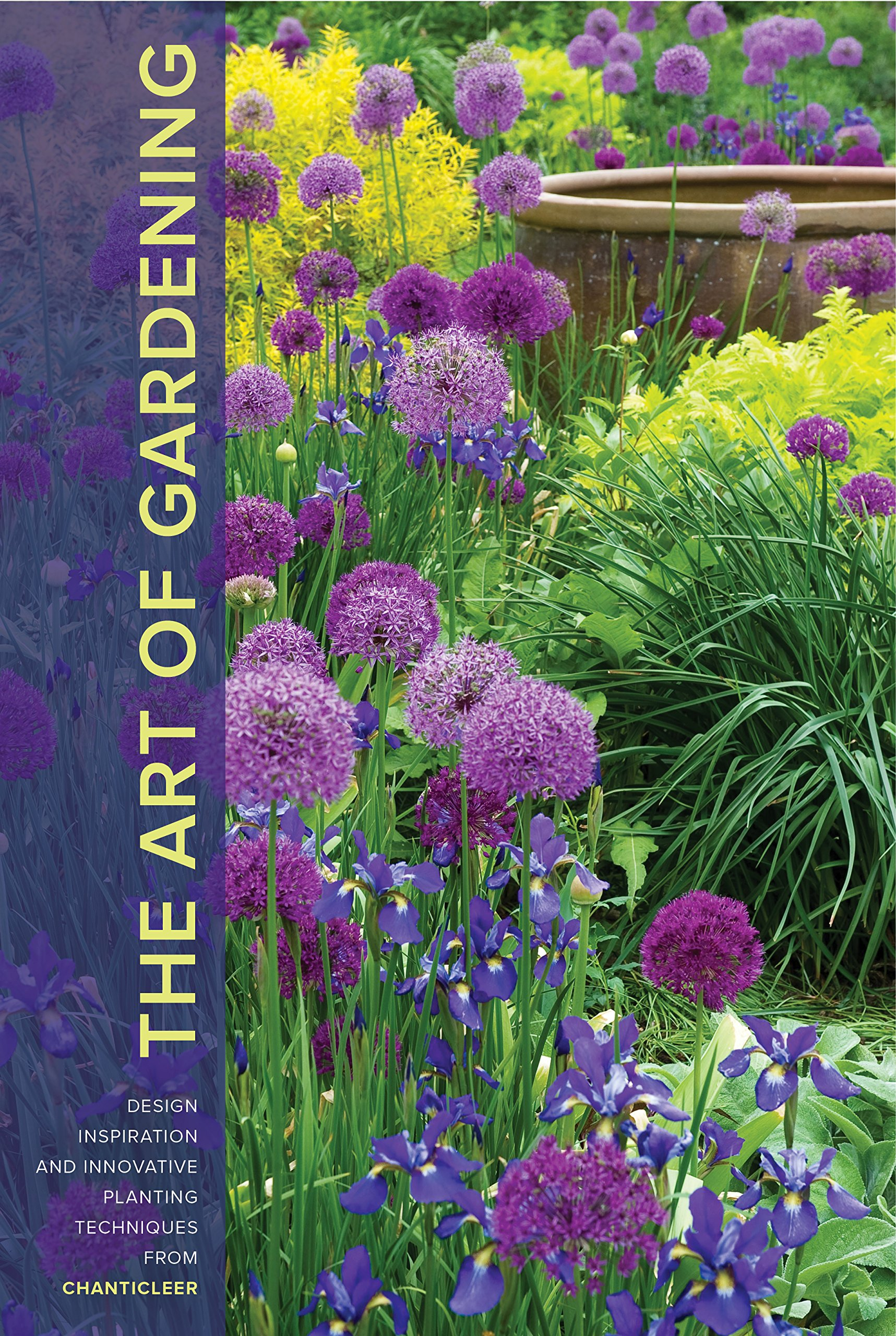 The Art Of Gardening: Design Inspiration And Innovative Planting Techniques  From Chanticleer: R. William Thomas: 9781604695441: Amazon.com: Books