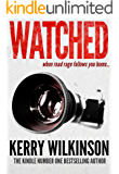 Watched: When Road Rage Follows You Home (Kindle Single)